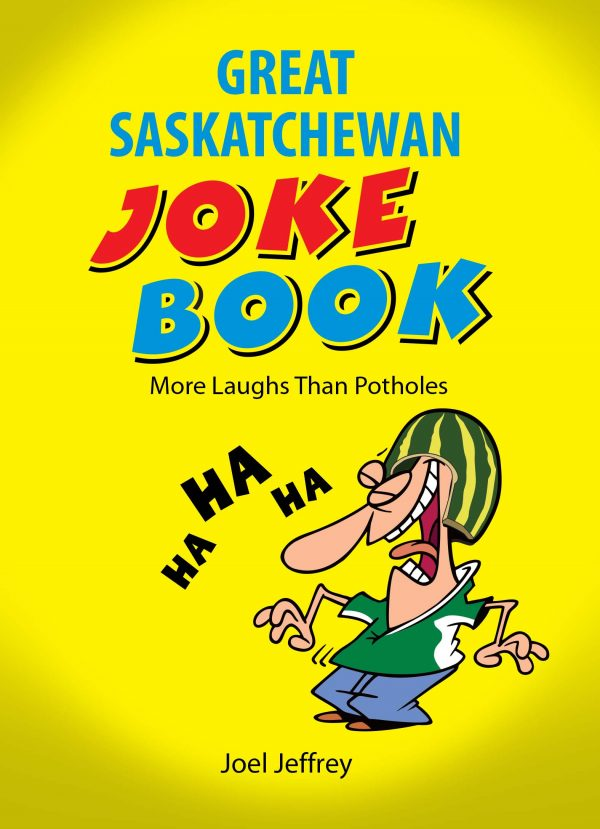 Great Saskatchewan Joke Book