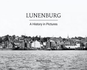 Lunenburg: A History in Pictures